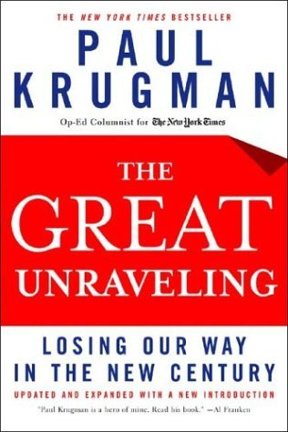 Great Unraveling Losing Our Way in the New Century  2004 9780393326055 Front Cover