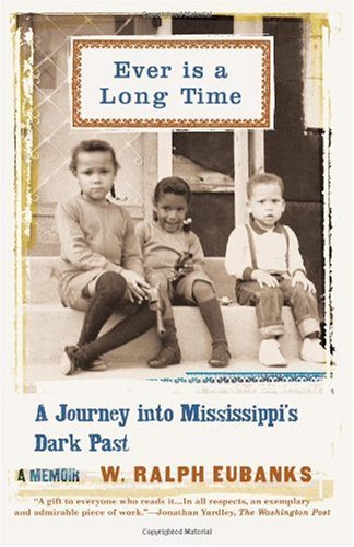 Ever Is a Long Time A Journey into Mississippi's Dark Past N/A 9780465021055 Front Cover