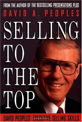 Selling to the Top David Peoples' Executive Selling Skills 1st 1993 edition cover