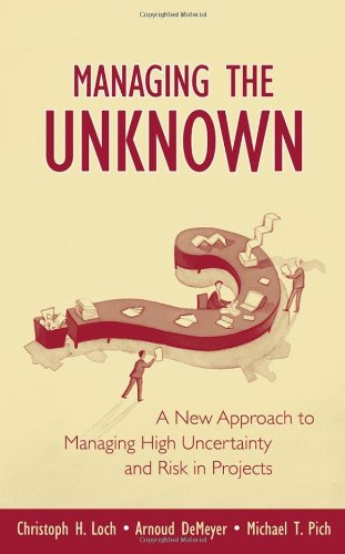 Managing the Unknown A New Approach to Managing High Uncertainty and Risk in Projects  2006 edition cover
