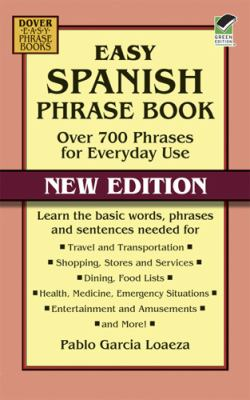 Easy Spanish Phrase Book NEW EDITION Over 700 Phrases for Everyday Use  2013 9780486499055 Front Cover