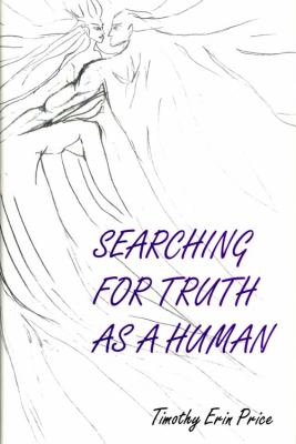 Searching for Truth as a Human  N/A 9780533162055 Front Cover