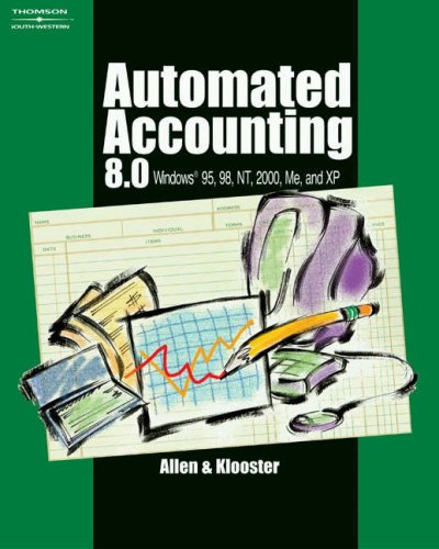 Automated Accounting 8. 0 Windows 95, 98, NT, 2000, Me and XP 8th 2003 (Revised) 9780538435055 Front Cover
