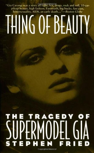 Thing of Beauty The Tragedy of Supermodel Gia  1994 (Reprint) edition cover