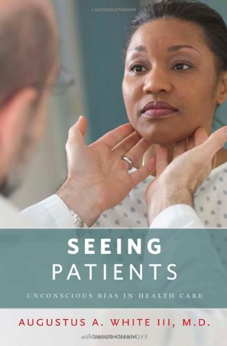 Seeing Patients Unconscious Bias in Health Care  2011 edition cover