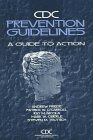 CDC Prevention Guidelines : A Guide to Action N/A 9780683300055 Front Cover