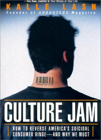 Culture Jam How to Reverse America's Suicidal Consumer Binge-And Why We Must  1999 edition cover