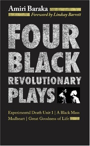 Four Black Revolutionary Plays Experimental Death Unit 1, a Black Mass, Madheart, and Great Goodness of Life  1998 edition cover