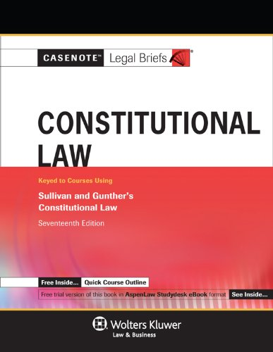 Constitutional Law Gunther and Sullivan 17e 17th (Student Manual, Study Guide, etc.) edition cover