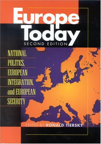 Europe Today National Politics, European Integration, and European Security 2nd 2003 (Revised) 9780742528055 Front Cover