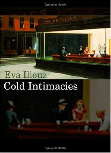 Cold Intimacies The Making of Emotional Capitalism  2007 edition cover