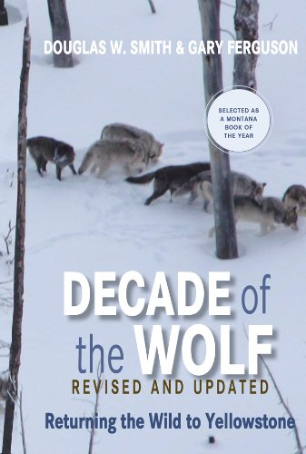 Decade of the Wolf Returning the Wild to Yellowstone  2012 (Revised) edition cover