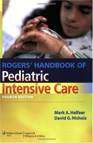 Rogers' Handbook of Pediatric Intensive Care  4th 2008 (Revised) edition cover