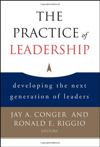 Practice of Leadership Developing the Next Generation of Leaders  2007 edition cover