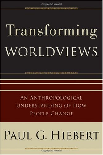 Transforming Worldviews An Anthropological Understanding of How People Change  2008 edition cover