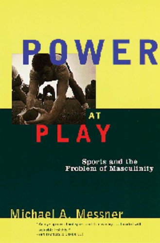 Power at Play Sports and the Problem of Masculinity  1995 edition cover