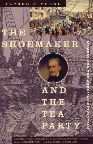 Shoemaker and the Tea Party Memory and the American Revolution  2000 edition cover