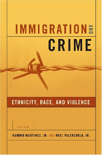 Immigration and Crime Race, Ethnicity, and Violence  2006 edition cover