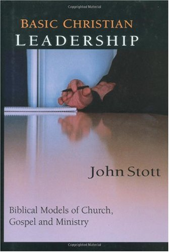 Basic Christian Leadership Biblical Models of Church, Gospel and Ministry  2002 edition cover