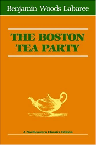 Boston Tea Party  Reprint  9780930350055 Front Cover