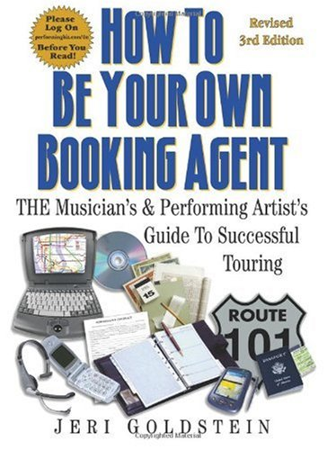 How to Be Your Own Booking Agent and Save Thousands of Dollars  3rd (Revised) edition cover