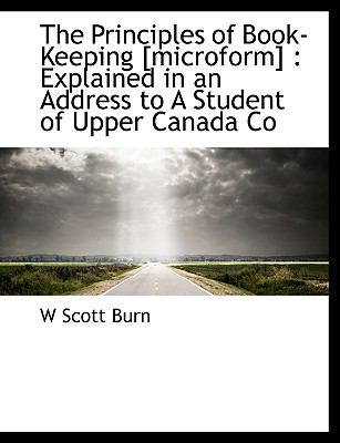Principles of Book-Keeping [Microform] : Explained in an Address to A Student of Upper Canada Co N/A edition cover