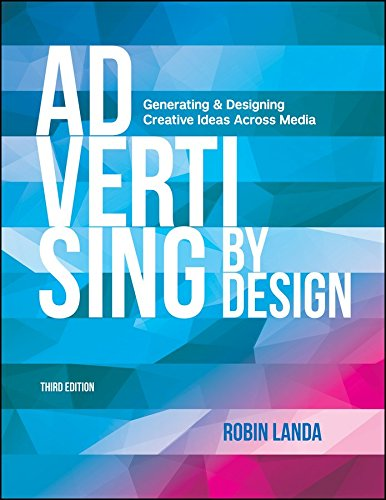 Advertising by Design Generating and Designing Creative Ideas Across Media 3rd 2016 9781118971055 Front Cover