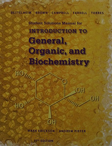 Student Solutions Manual for Bettelheim/Brown/Campbell/Farrell/Torres' Introduction to General, Organic and Biochemistry, 11th  11th 9781305081055 Front Cover