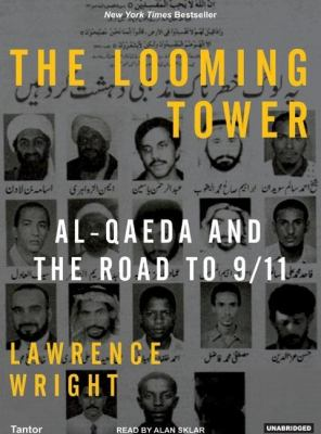 The Looming Tower: Al-qaeda and the Road to 9/11, Library Edition  2006 9781400133055 Front Cover