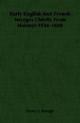 Early English and French Voyages Chiefly from Hakluyt 1534-1608   2007 9781406764055 Front Cover