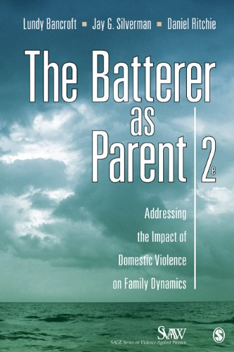 Batterer as Parent Addressing the Impact of Domestic Violence on Family Dynamics 2nd 2011 edition cover