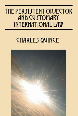 Persistent Objector and Customary International Law  2010 edition cover