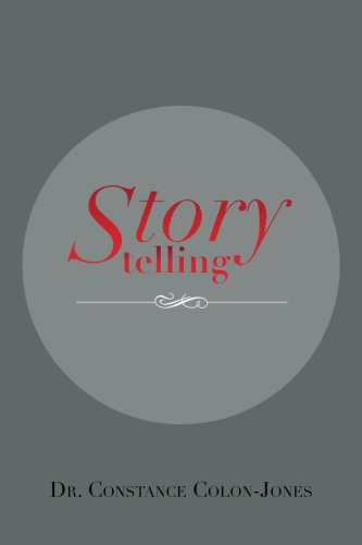 Storytelling:   2013 9781483671055 Front Cover