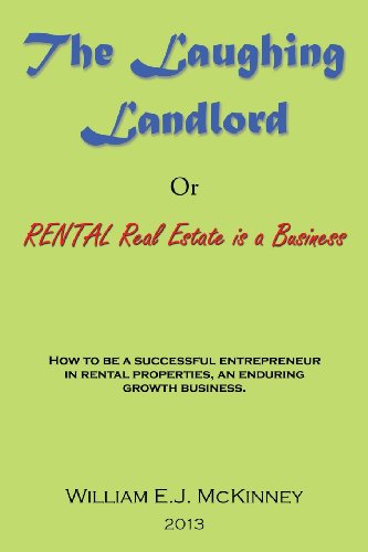 Laughing Landlord Rental Real Estate Is a Business  2013 9781483684055 Front Cover