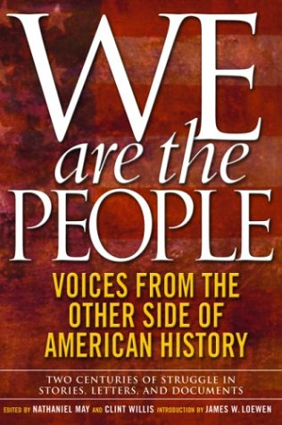 We Are the People Voices from the Other Side of American History  2003 9781560255055 Front Cover