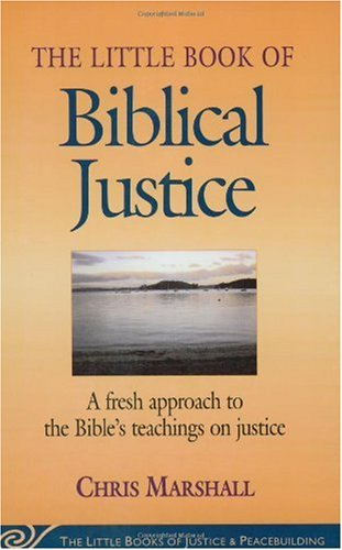 Little Book of Biblical Justice A Fresh Approach to the Bible's Teachings on Justice  2005 9781561485055 Front Cover