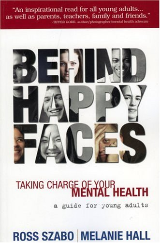 Behind Happy Faces Taking Charge of Your Mental Health: A Guide for Young Adults  2007 edition cover