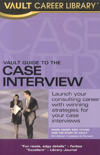 Vault Guide to the Case Interview 6th 9781581313055 Front Cover