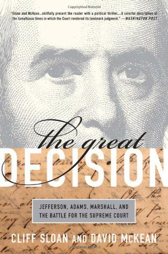 Great Decision Jefferson, Adams, Marshall, and the Battle for the Supreme Court N/A edition cover