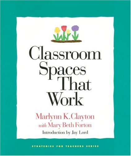 Classroom Spaces That Work   2001 edition cover