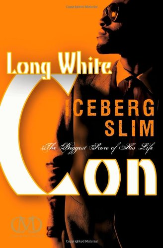 Long White Con The Biggest Score of His Life N/A 9781936399055 Front Cover