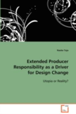 Extended Producer Responsibility As a Driver for Design Change   2008 9783836464055 Front Cover