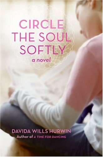 Circle the Soul Softly   2006 9780060775056 Front Cover