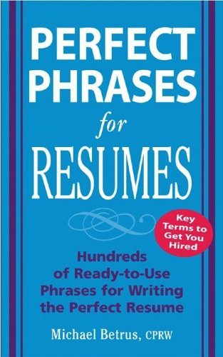 Perfect Phrases for Resumes   2005 9780071454056 Front Cover
