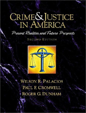 Crime and Justice in America--A Reader Present Realities and Future Prospects 2nd 2002 9780130911056 Front Cover