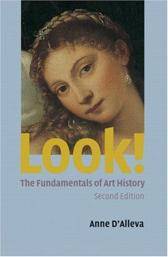 Look! the Fundamentals of Art History  2nd 2007 9780131745056 Front Cover