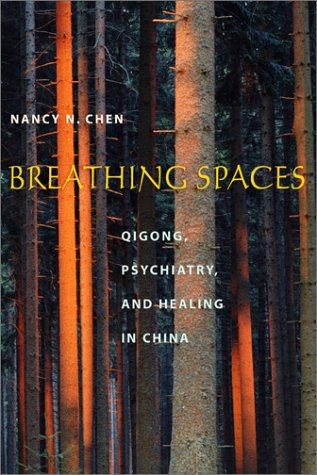 Breathing Spaces Qigong, Psychiatry, and Healing in China  2003 edition cover