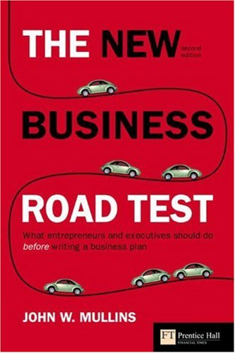New Business Road Test What Entrepreneurs and Executives Should Do Before Writing a Business Plan 2nd 2006 (Revised) edition cover