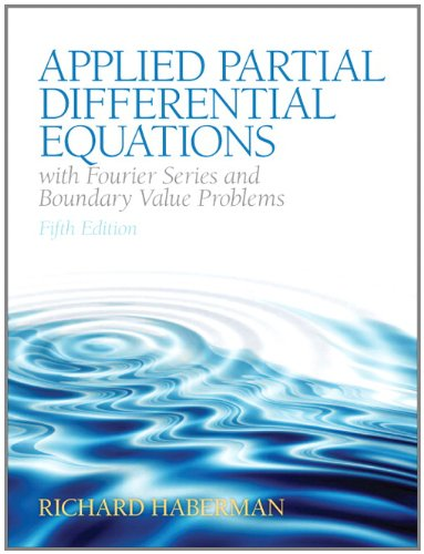 Applied Partial Differential Equations with Fourier Series and Boundary Value Problems  5th 2013 (Revised) edition cover
