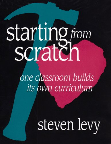 Starting from Scratch One Classroom Builds Its Own Curriculum  1996 edition cover